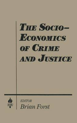 Socio-Economics of Crime and Justice by Brian Forst