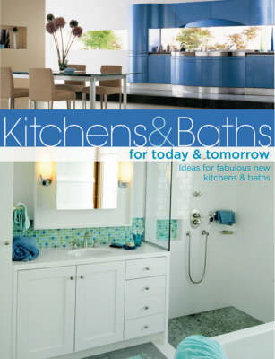 Kitchens & Baths for Today & Tomorrow by Jerri Farris