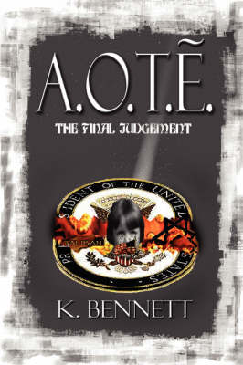 A.O.T.E. the Final Judgment by K. Bennett