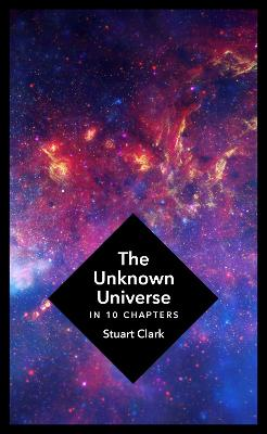 Unknown Universe by Stuart Clark