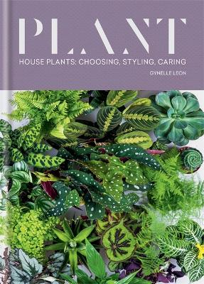 Plant: House plants: choosing, styling, caring book