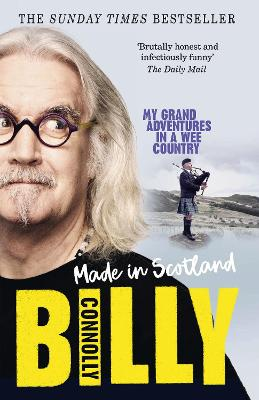 Made In Scotland: My Grand Adventures in a Wee Country by Billy Connolly