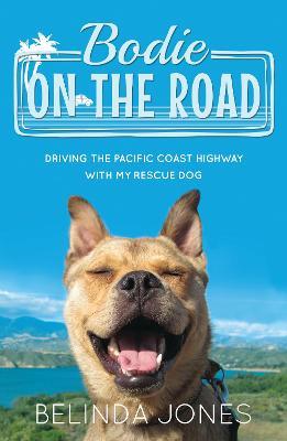 Bodie on the Road by Belinda Jones