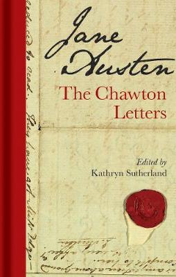 Jane Austen: The Chawton Letters by Kathryn Sutherland