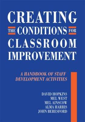 Creating the Conditions for Classroom Improvement by David Hopkins
