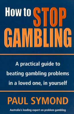 How to Stop Gambling by Paul Symond