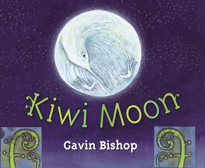 Kiwi Moon by Gavin Bishop