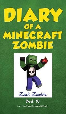 Diary of a Minecraft Zombie Book 10 by Zack Zombie