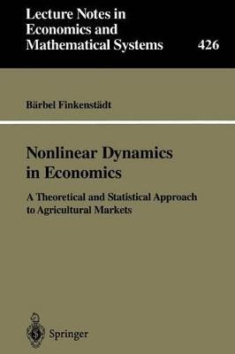 Nonlinear Dynamics in Economics by Barbel Finkenstadt