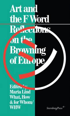 Art and the F Word - Reflections on the Browning of Europe by Maria Lind