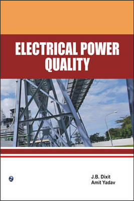 Electrical Power Quality by J. B. Dixit