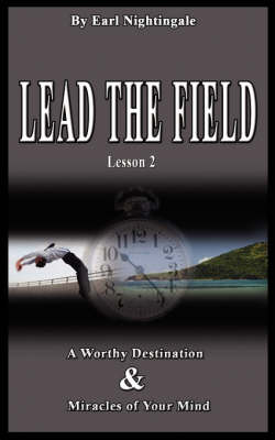 Lead the Field by Earl Nightingale - Lesson 2 by Earl Nightingale