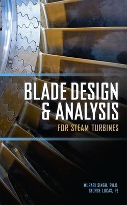 Blade Design and Analysis for Steam Turbines book