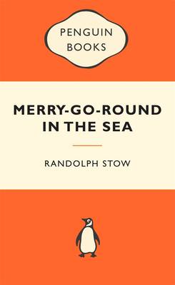The Merry-Go-Round In The Sea: Popular Penguins by Randolph Stow