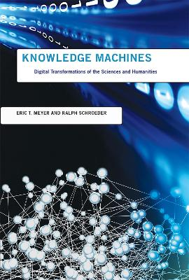 Knowledge Machines by Eric T. Meyer