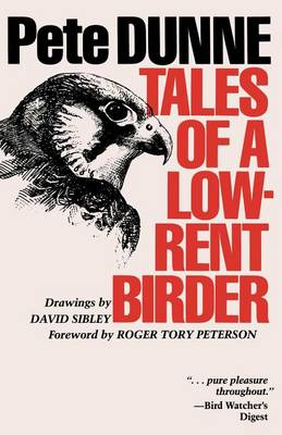 Tales of a Low-Rent Birder by Pete Dunne