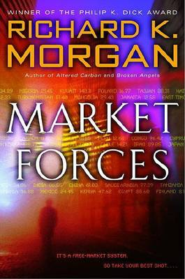 Market Forces by Richard K Morgan