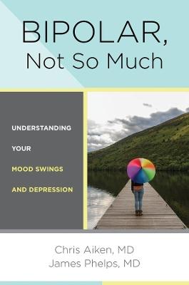 Bipolar, Not So Much by Chris Aiken