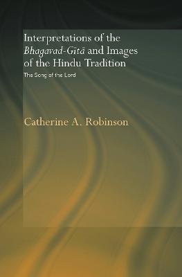 Interpretations of the Bhagavad-Gita and Images of the Hindu Tradition book
