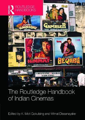 Routledge Handbook of Indian Cinemas by K. Moti Gokulsing