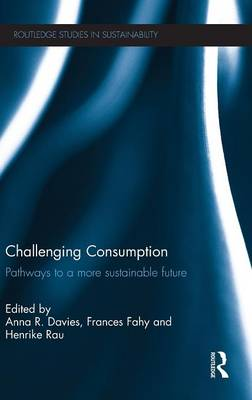 Challenging Consumption by Anna R. Davies