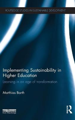 Implementing Sustainability in Higher Education by Matthias Barth