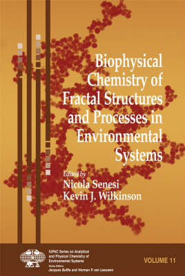 Biophysical Chemistry of Fractal Structures and Processes in Environmental Systems book