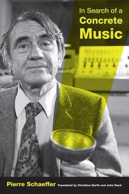 In Search of a Concrete Music by Pierre Schaeffer