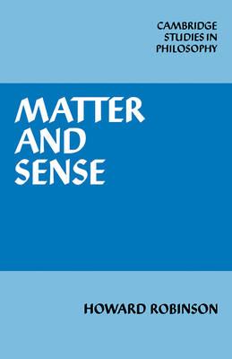 Matter and Sense by Howard Robinson