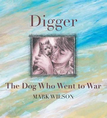 Digger: The Dog Who Went To War book