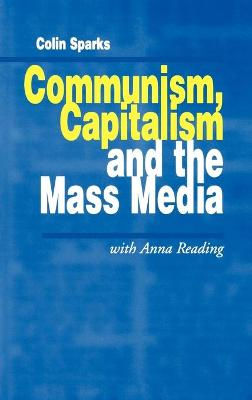 Communism, Capitalism and the Mass Media by Colin Sparks