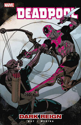 Deadpool Deadpool Vol.2: Dark Reign Dark Reign Vol. 2 by Daniel Way