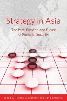 Strategy in Asia by Thomas G. Mahnken