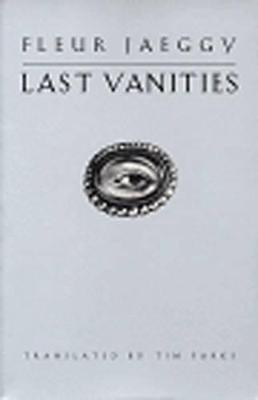 Last Vanities: Stories by Fleur Jaeggy