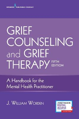 Grief Counseling and Grief Therapy by J. William Worden