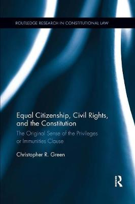 Equal Citizenship, Civil Rights, and the Constitution by Christopher Green