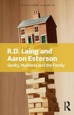 Sanity, Madness and the Family by R. D. Laing