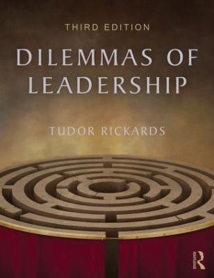 Dilemmas of Leadership by Tudor Rickards