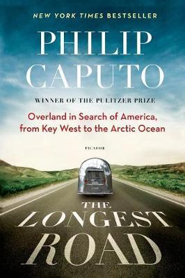The Longest Road by Philip Caputo