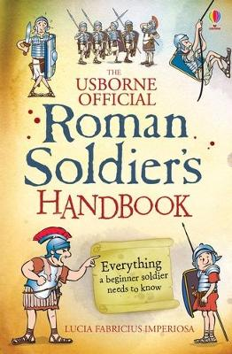 Roman Soldier's Handbook by Lesley Sims