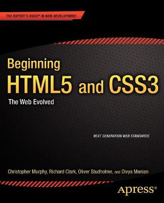 Beginning HTML5 and CSS3 by Christopher Murphy