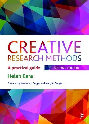 Creative Research Methods: A Practical Guide by Helen Kara