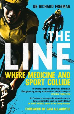 The Line: Where Medicine and Sport Collide by Dr Richard Freeman