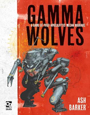 Gamma Wolves: A Game of Post-apocalyptic Mecha Warfare book
