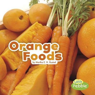 Orange Foods by Martha Elizabeth Hillman Rustad