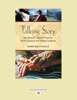 Talking Story: One Woman's Quest to Preserve Ancient Spiritual and Healing Traditions by Marie-Rose Phan-Le