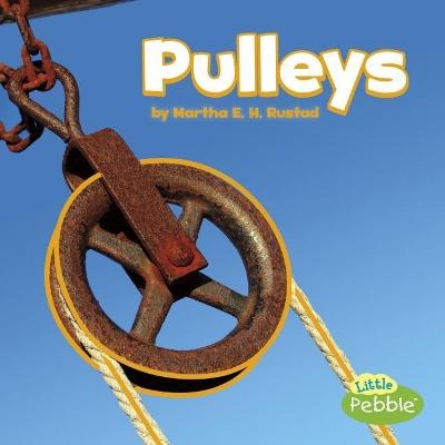 Pulleys by Martha E H Rustad