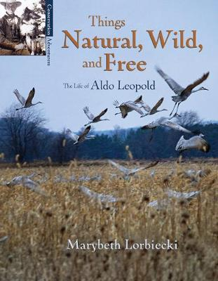 Things Natural, Wild, and Free by Marybeth Lorbiecki