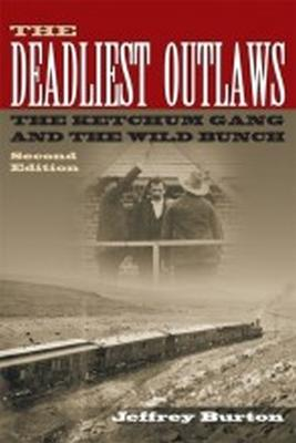 The Deadliest Outlaws by Jeffrey Burton