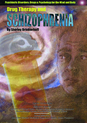 Drug Therapy and Schizophrenia by Shirley Brinkerhoff